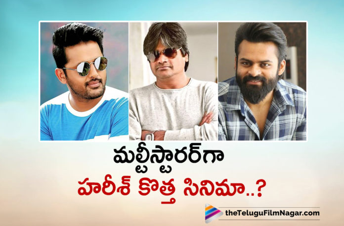 Director Harish Shankar Plans To Make A Multi Starrer Movie With Tollywood Young Heroes