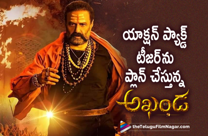 Nandamuri Balakrishna Starrer Akhanda Movie Team Plans To Come Up With An Action Packed Teaser,Balakrishna Akhanda Movie Teaser Update,Akhanda Movie Teaser Update,Akhanda Movie Shoot Latest Update,Akhanda Latest Update,Latest Telugu Movies 2021,Telugu Filmnagar,Akhanda Teaser Update,Akhanda Teaser Latest Update,Akhanda Movie Teaser Latest Update,Akhanda Update,Nandamuri Balakrishna,Balakrishna,Balakrishna BB3,Akhanda,Boyapati Srinu,Thaman S,Akhanda Movie,NBK 106,Balakrishna New Movie,Balakrishna Latest Movie,NBK 106 Movie,Akhanda NBK Movie,Balakrishna And Boyapati Movie,Balakrishna 106,NBK in Akhanda,Balakrishna Movies,Balakrishna New Movie Update,Balakrishna Latest Moive Update,Akhanda Telugu Movie,Balakrishna Akhanda,Akhanda Poster,Pragya Jaiswal,Balakrishna Akhanda Teaser Update,Akhanda New Update,Akhanda Movie Updates,Balakrishna New Movie Teaser,Akhanda Movie Latest Update,Akhanda Teaser,Akhanda Movie Teaser,Akhanda Movie Latest News,Balakrishna Akhanda Movie,BB3 Title Roar,Akhanda Latest 2021 Telugu Movie,Akhanda Songs,Akhanda Movie Songs,Balakrishna Akhanda Movie Teaser Latest Update,Latest Telugu Movie Updates 2021,Akhanda Teaser,Akhanda Movie Teaser,Akhanda Telugu Movie Teaser,Akhanda Movie Teaser Release Date,Akhanda Teaser Release Date,Balakrishna Akhanda Teaser,Balakrishna Akhanda Movie Teaser,Balakrishna Akhanda Teaser Release Date,Akhanda Teaser News,Balakrishna Movie Teaser Details,#Akhanda,#BB3